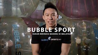 Bubble Sports l Sukan Rekreasi Baharu Di Malaysia