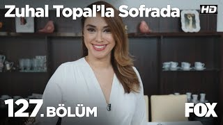 Zuhal Topal'la Sofrada 127. Bölüm