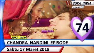 Chandra Nandini Episode 74 ❤ Sabtu 17 Maret 2018 ❤ Suka India