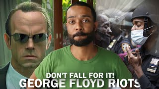 Coronavirus & Now George Floyd Riots (Don't Give Them Your energy) OR ELSE!