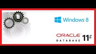 How to install and configure Oracle 11g Release 2 in Windows 64 bit