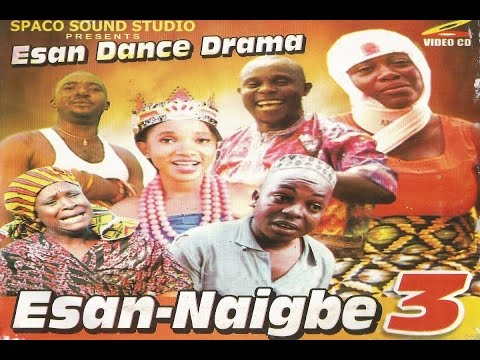 Esan Naigbe Vol 3 Latest Esan Dance Drama