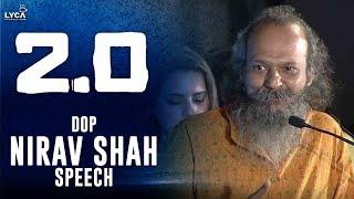 DOP Nirav Shah Speech at 2.0 Trailer Launch | Rajinikanth | Shankar | Lyca Productions