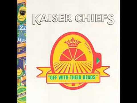Kaiser Chiefs - Never Miss a Beat