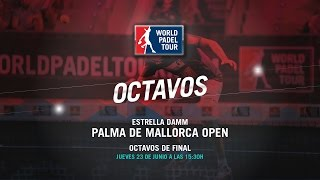 DIRECTO - Octavos de Final Palma de Mallorca Open 2016 | World Padel Tour