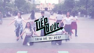 TIẾP BƯỚC [ Dance Version] TRẠI SU 2017