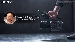 Sony FX6 Masterclass Live Stream With Alister Chapman