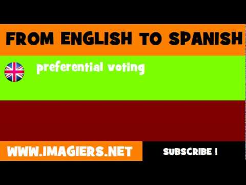 FROM ENGLISH TO SPANISH = preferential voting