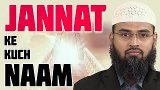 Video Jannat Ke Kuch Naam Jo Quran Aur Hadees Se Milte Hai By Adv. Faiz Syed download MP3, 3GP, MP4, WEBM, AVI, FLV Juli 2018