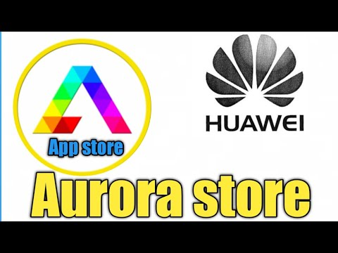Aurora Store for all huawei devices without GMs   huawei install Google play store   Aurora store