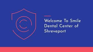 Smile Dental Center : Dental Implants in Shreveport LA