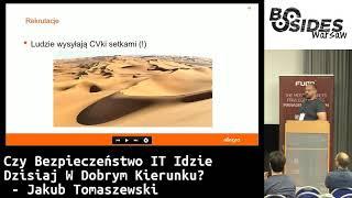 BSides Warsaw 2018: Czy Bezpieczeństwo IT Idzie Dzisiaj W Dobrym Kierunku? - Jakub Tomaszewski