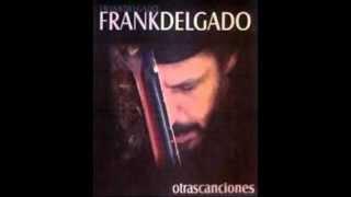 Frank Delgado - Bolero Nostálgico Para Artista