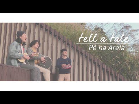 tell a tale - Pé na Areia (cover)  tell