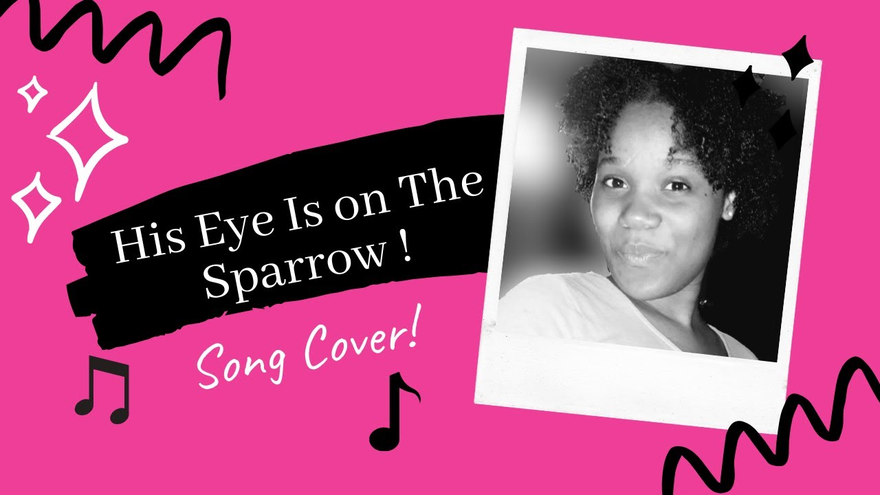 My Gospel Soliloquy: His Eye Is on the Sparrow