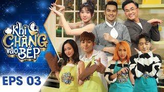 Khi Chàng Vào Bếp Tập 3 Jun Vũ, Jun Phạm Full HD