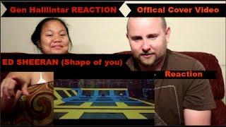Ed Sheeran - Shape of You [Official Cover Video] - Gen Halilintar REACTION VIDEO