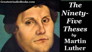 THE NINETY-FIVE THESES by Martin Luther - FULL AudioBook | Greatest Audio Books