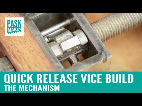 Quick Release Vice Build - The Mechanism - Part 1