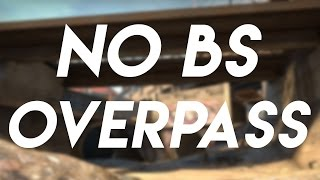 No Bulls**t Overpass Tips