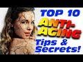 10 Everyday Anti-Aging Tips & Secrets