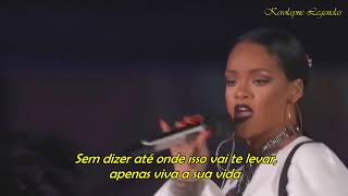 Rihanna - Live Your Life / Run This Town (Global Citizen Festival 2016 Live  ) TRADUÇÃO