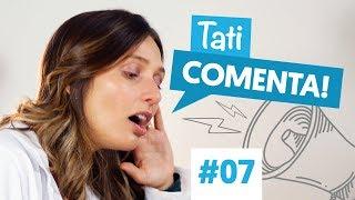OVO TODO O DIA? | Tati Comenta #07