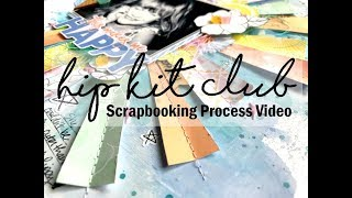 Scrapbooking Process #433 Hip Kit Club / This Makes Me Happy