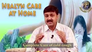 HOME REMEDY FOR COMPLETE CARE FOR COLD & COUGH II सर्दी, खांसी और जुखाम का संपूर्ण घरेलू उपचार
