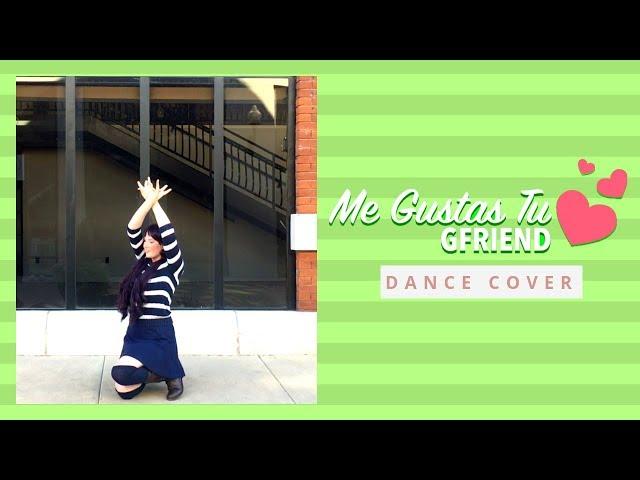 [CMV] Me Gustas Tu - GFRIEND Dance Cover