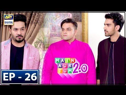 Main Aur Tum 2.0 - Episode 26 - 24th Feb 2018 - ARY Digital Drama