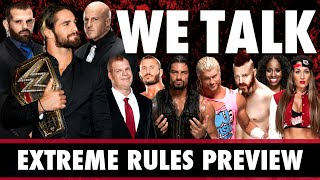 WE TALK! WWE Extreme Rules 2015 Preview & Predictions
