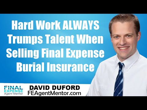 how-to-sell-burial-insurance-through-hard-work-(and-not-talent!)