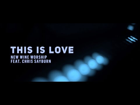New Wine Worship - This Is Love (Official Video)