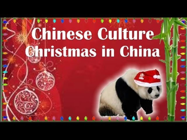 Chinese Culture Do Chinese People Celebrate Christmas In China Youtube