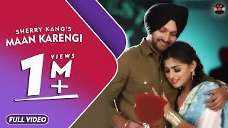 Maan Karengi (Full Song) | Sherry Kang | Sonu Khanna | Appie Randhawa | Batth Records
