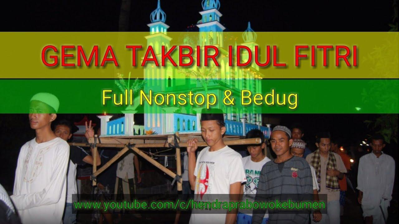 Takbir Idul Fitri Full Nonstop Versi Bedug 2019 Youtube