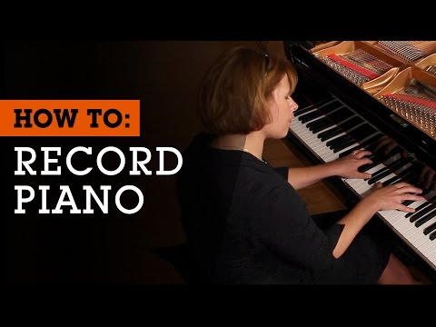 How To: Record Piano