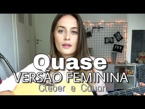 Julia Gama - Quase (VERSÃO FEMININA) (Cleber e Cauan) COVER