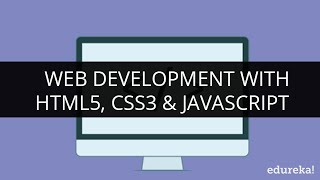 Web Development with HTML5, CSS3 & JavaScript | Edureka