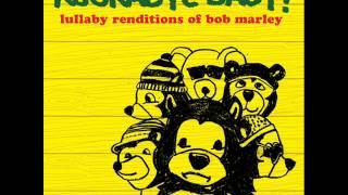 No Woman, No Cry - Lullaby Renditions of Bob Marley - Rockabye Baby!