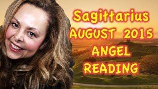 Sagittarius August 2015 Angel Reading. DREAMS COME TRUE, BELIEVE IN YRSELF