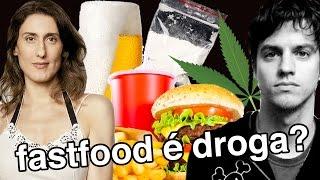 Fast Food é Droga?