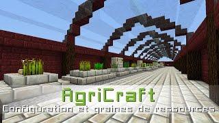 AGRICRAFT : Configuration & Graines de ressource (AVEC FICHIER)