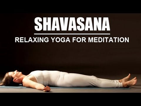 Shavasana / Savasana | Relaxing Yoga For Meditation - YouTube