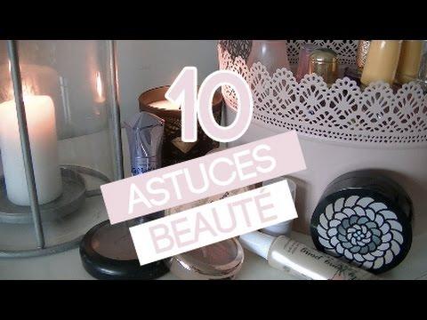 #ASTUCECHANNEL - 1o Astuces Beauté ♥