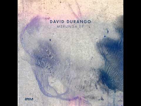 Merunda - Original mix - David Durango - Irm Records