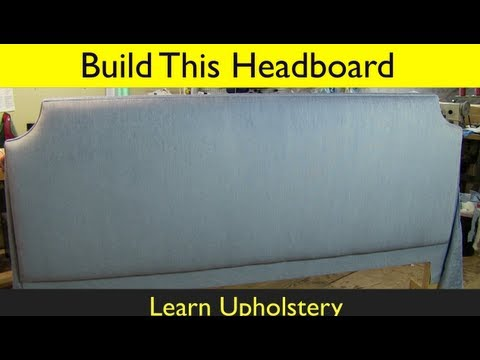 How to Upholster a King Size Headboard