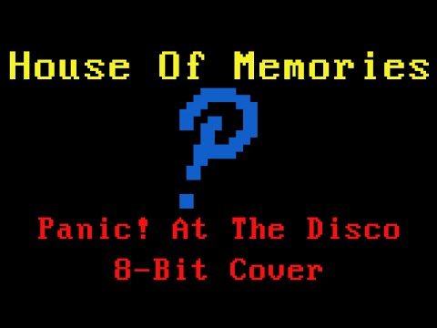 House Of Memories (Panic! At The Disco 8-Bit Cover)