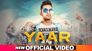 Yaar Ate Pegg (Official Video) | HPR | R Guru | Latest Punjabi Songs 2019 | Speed Records